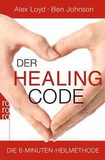 Arbeit mit dem Healing Code von Alex Loyd und Ben Johnson 1
